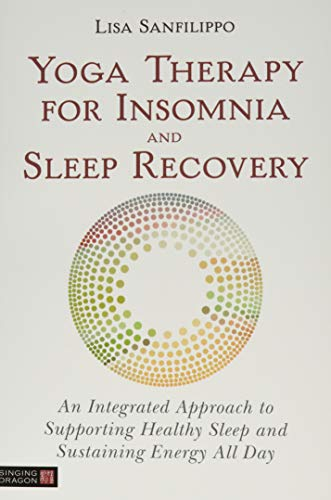 Yoga Therapy for Insomnia and Sleep Recovery von Singing Dragon