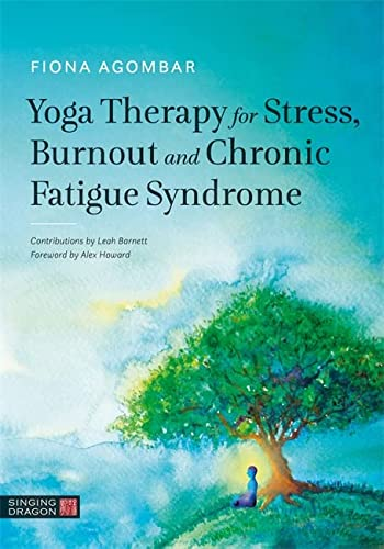 Yoga Therapy for Stress, Burnout and Chronic Fatigue Syndrome von Singing Dragon