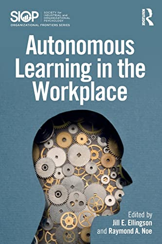 Autonomous Learning in the Workplace (Siop Organizational Frontiers) von Routledge