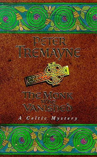 The Monk who Vanished (Sister Fidelma Mysteries Book 7): A twisted medieval tale set in 7th century Ireland von Headline