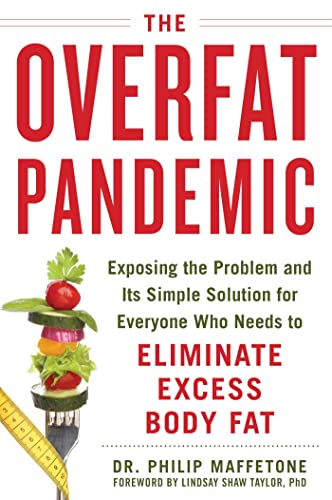 The Overfat Pandemic: Exposing the Problem and Its Simple Solution for Everyone Who Needs to Eliminate Excess Body Fat von Skyhorse