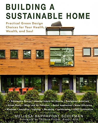 Building a Sustainable Home: Practical Green Design Choices for Your Health, Wealth, and Soul von Skyhorse