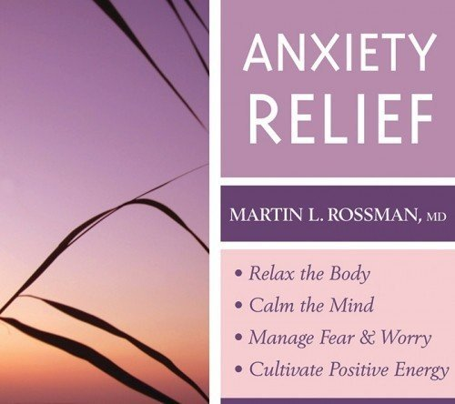Anxiety Relief: Relax the Body, Calm the Mind, Manage Fear & Worry, Cultivate Positive Energy von SOUNDS TRUE INC
