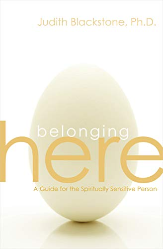 Belonging Here: A Guide for the Spiritually Sensitive Person von Sounds True Inc