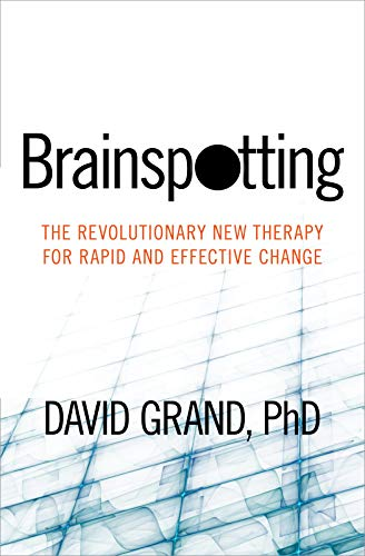 Brainspotting: The Revolutionary New Therapy for Rapid and Effective Change von SOUNDS TRUE INC