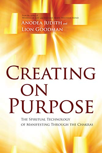 Creating on Purpose: The Spiritual Technology of Manifesting Through the Chakras von SOUNDS TRUE INC