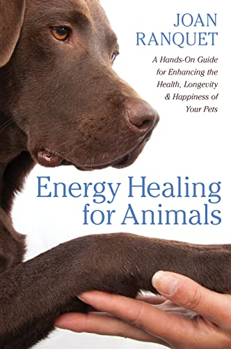 Energy Healing for Animals: A Hands-on Guide for Enhancing the Health, Longevity, and Happiness of Your Pets von Sounds True Inc