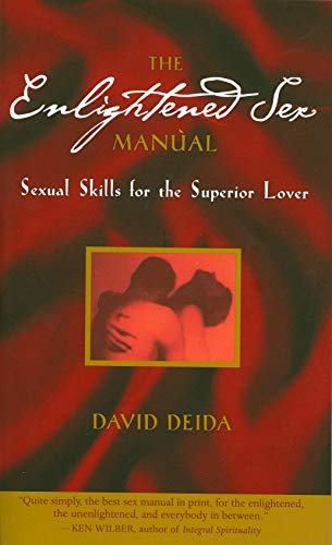 Enlightened Sex Manual: Sexual Skills for the Superior Lover von Sounds True Inc
