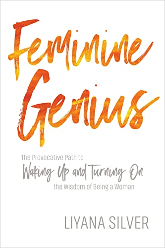 Feminine Genius: The Provocative Path to Waking Up and Turning on the Wisdom of Being a Woman von Sounds True Inc