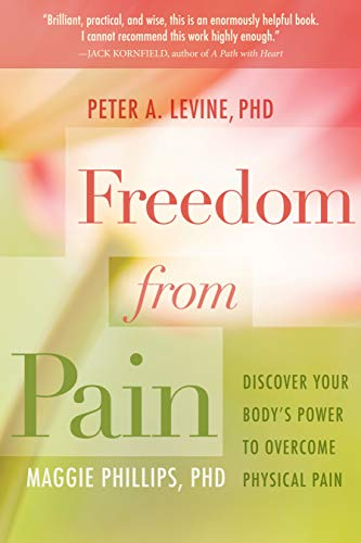 Freedom from Pain: Discover Your Body's Power to Overcome Physical Pain von SOUNDS TRUE INC