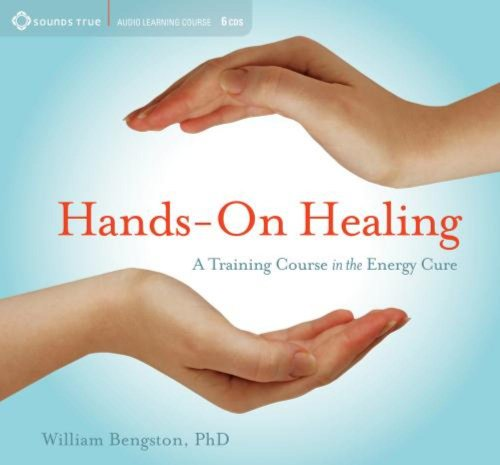 Hands-On Healing: A Training Course in the Energy Cure von SOUNDS TRUE INC