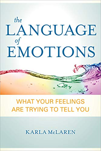 Language of Emotions: What Your Feelings are Trying to Tell You von Sounds True Inc