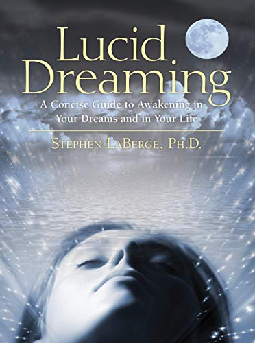Lucid Dreaming: A Concise Guide to Awakening in Your Dreams and in Your Life [With CD] von SOUNDS TRUE INC