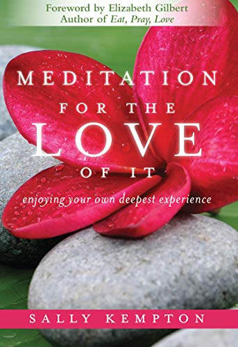 Meditation for the Love of it: Enjoying Your Own Deepest Experience von Sounds True Inc