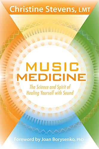 Music Medicine: The Science and Spirit of Healing Yourself with Sound von SOUNDS TRUE INC