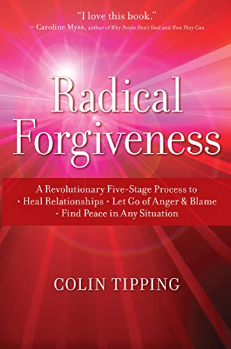 Radical Forgiveness: A Revolutionary Five-Stage Process to Heal Relationships, Let Go of Anger and Blame, Find Peace in Any Situation von Sounds True Inc