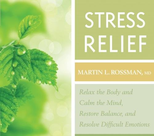 Stress Relief: Relax the Body, Calm the Mind, Restore Balance, Resolve Difficult Situations von SOUNDS TRUE INC