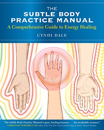 Subtle Body Practice Manual: A Comprehensive Guide to Energy Healing von Sounds True Inc
