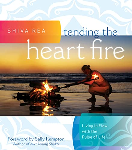 Tending the Heart Fire: Living in Flow with the Pulse of Life von Sounds True Inc