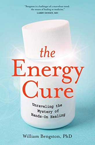 The Energy Cure: Unraveling the Mystery of Hands-On Healing von SOUNDS TRUE INC