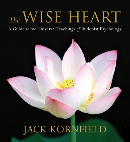 The Wise Heart: A Guide to the Universal Teachings of Buddhist Psychology: Perennial Strategies for Enlightened Living von SOUNDS TRUE INC