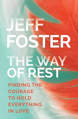 Way of Rest: Finding the Courage to Hold Everything in Love von Sounds True Inc