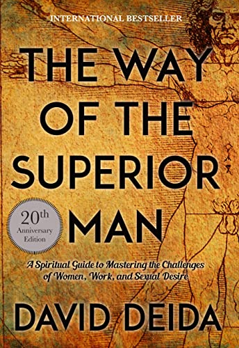 Way of the Superior Man: A Spiritual Guide to Mastering the Challenges of Women, Work, and Sexual Desire von Sounds True Inc