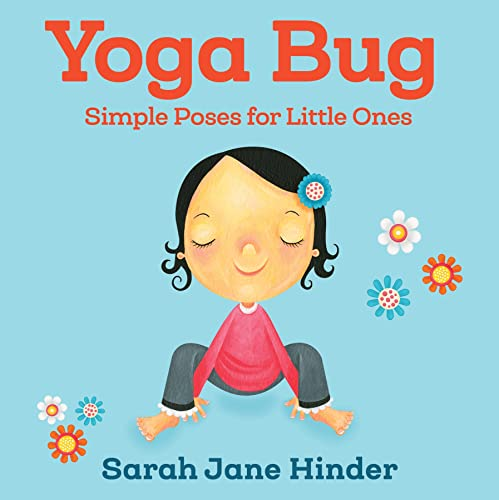 Yoga Bug: Simple Poses for Little Ones von Sounds True Inc