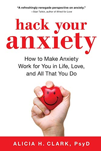 Hack Your Anxiety: How to Make Anxiety Work for You in Life, Love, and All That You Do von SOURCEBOOKS INC