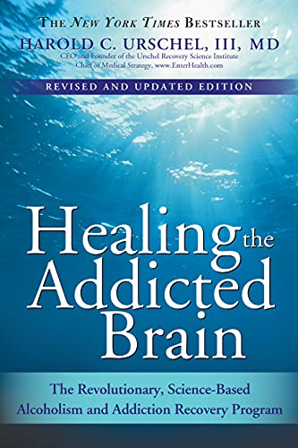Healing the Addicted Brain: The Revolutionary, Science-Based Alcoholism and Addiction Recovery Program von SOURCEBOOKS INC
