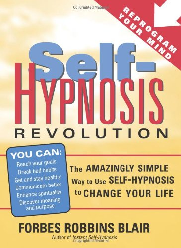 Self-Hypnosis Revolution: The Amazingly Simple Way to Use Self-Hypnosis to Change Your Life von SOURCEBOOKS INC