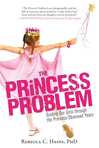 The Princess Problem: Guiding Our Girls Through the Princess-Obsessed Years von SOURCEBOOKS INC