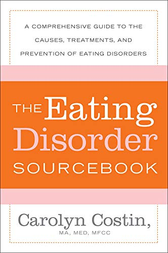 The Eating Disorders Sourcebook: A Comprehensive Guide To The Causes, Treatments, And Prevention Of Eating Disorders (Sourcebooks) von McGraw-Hill