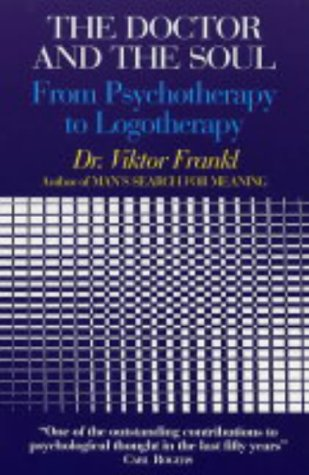 Doctor and the Soul: From Psychotherapy to Logotherapy von Souvenir Press Ltd