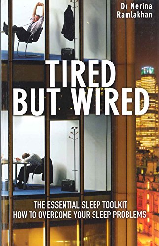 Tired But Wired: How to Overcome Sleep Problems: the Essential Sleep Toolkit von Souvenir Press Ltd