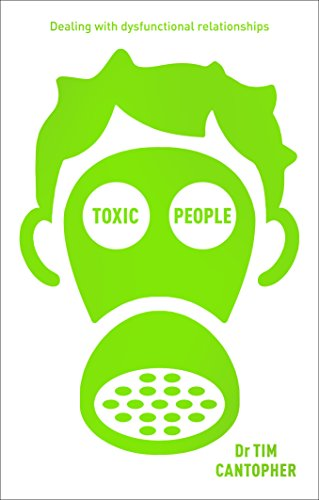 Toxic People: Dealing With Dysfunctional Relationships von Sheldon Press