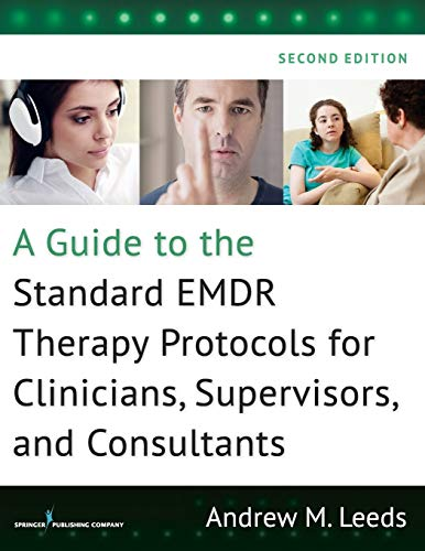 Guide to the Standard Emdr Therapy Protocols for Clinicians, Supervisors, and Consultants von SPRINGER PUB