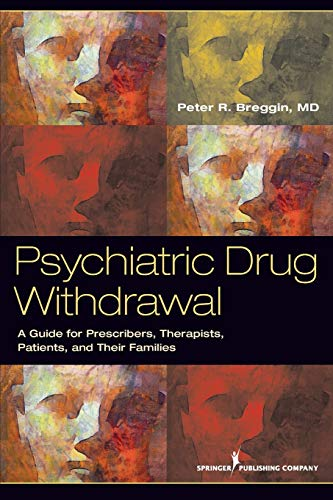 Psychiatric Drug Withdrawal: A Guide for Prescribers, Therapists, Patients and Their Families von SPRINGER PUB