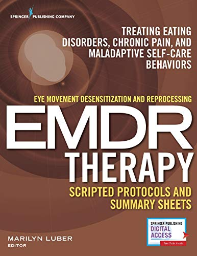 Eye Movement Desensitization and Reprocessing (Emdr) Therapy Scripted Protocols and Summary Sheets: Treating Eating Disorders, Chronic Pain and Malada von SPRINGER PUB
