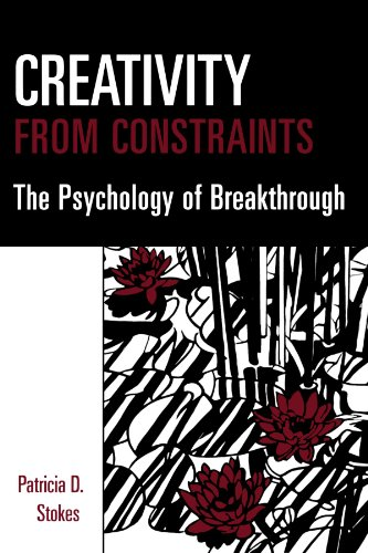 Creativity from Constraints: The Psychology of Breakthrough von Springer Publishing Company