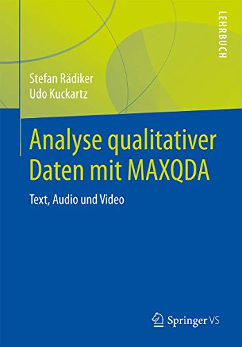 Analyse qualitativer Daten mit MAXQDA: Text, Audio und Video von Springer VS