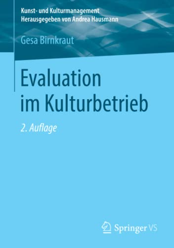Evaluation im Kulturbetrieb (Kunst- und Kulturmanagement) von Springer VS