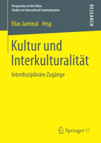 Kultur und Interkulturalität: Interdisziplinäre Zugänge (Perspectives of the Other. Studies on Intercultural Communication) (German Edition) von Springer VS