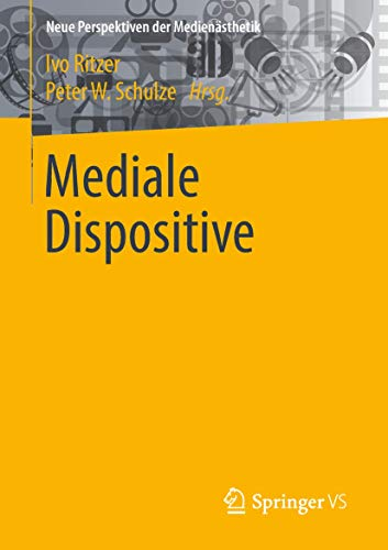 Mediale Dispositive (Neue Perspektiven der Medienästhetik) von Springer VS