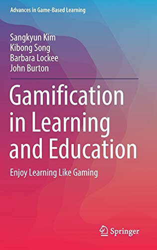 Gamification in Learning and Education: Enjoy Learning Like Gaming (Advances in Game-Based Learning) von Springer