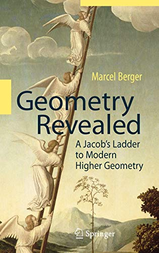 Geometry Revealed: A Jacob's Ladder to Modern Higher Geometry von Springer