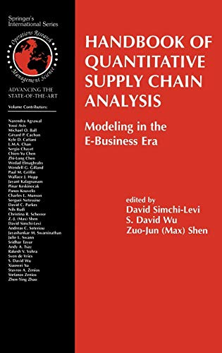 Handbook of Quantitative Supply Chain Analysis: Modeling in the E-Business Era (International Series in Operations Research & Management Science (74), Band 74) von Springer