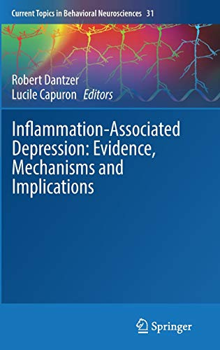 Inflammation-Associated Depression: Evidence, Mechanisms and Implications (Current Topics in Behavioral Neurosciences, Band 31) von Springer