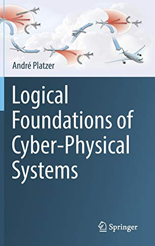 Logical Foundations of Cyber-Physical Systems von Springer-Verlag GmbH