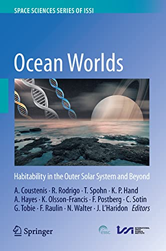 Ocean Worlds: Habitability in the Outer Solar System and Beyond (Space Sciences Series of ISSI, 77, Band 77) von Springer